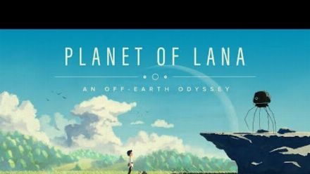 Vid�o : Planet of Lana revealed at Summer Game Fest