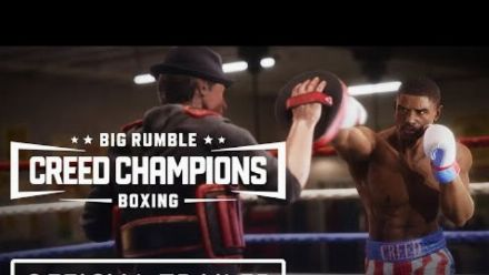Vid�o : Big Rumble Boxing: Creed Champions - Exclusive Official Reveal Trailer (IGN)