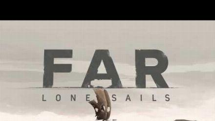 Vid�o : FAR: Lone Sails - Launch Trailer