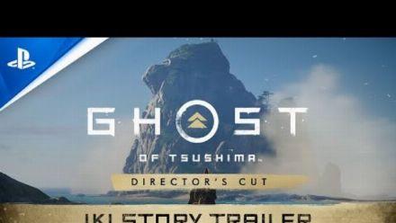 Vid�o : Ghost of Tsushima DIRECTOR'S CUT | Bande-annonce de l'histoire de l'île d'Iki - VF | PS5, PS4