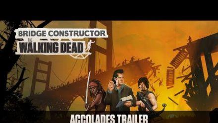 Vid�o : Bridge Constructor: The Walking Dead - Accolades Trailer