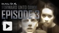 vidéo : Halo 4 : Forward Unto Dawn Episode 3