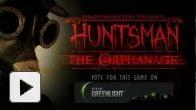 vidéo : Huntsman - The Orphanage