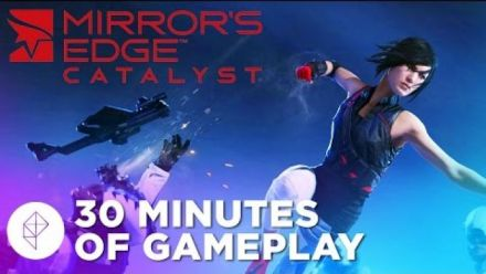 Mirror's Edge Catalyst - 30 Minutes of Gameplay - Polygon