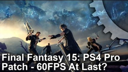 Final Fantasy XV - Vidéo PS4 Pro