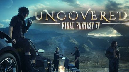 Uncovered Final Fantasy XV (VF)