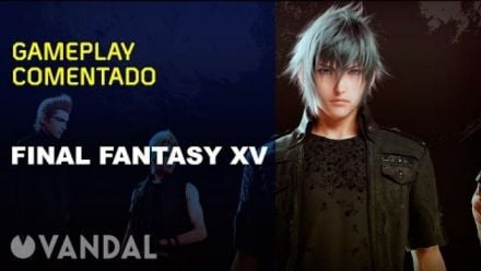 Final Fantasy XV - Gameplay Vandal
