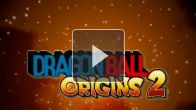 Vid�o : Dragon Ball Origins 2 : Launch Trailer