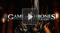 Vid�o : A Game of Thrones Genesis : Trailer Officiel