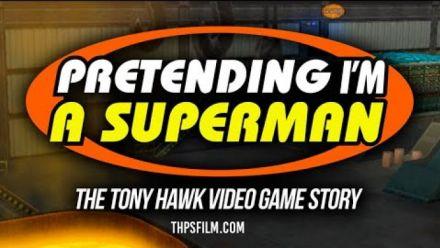 Vidéo : Pretending I'm a Superman - The Tony Hawk Video Game Story Trailer