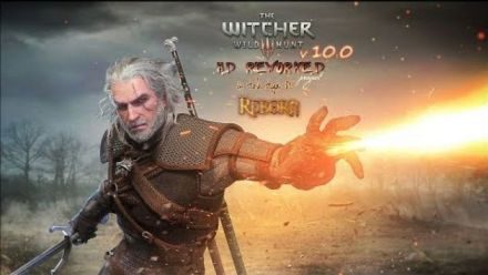 Vid�o : The Witcher 3 HD Reworked Project 10.0 Reborn Release Preview (vidéo de Halk Hogan)