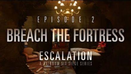vidéo : Escalation - Episode 2 - Percer la Forteresse [OFFICIEL] VOSTFR HD