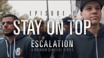 vidéo : Escalation Rainbow Six Siege - Episode 1 : Rester au top