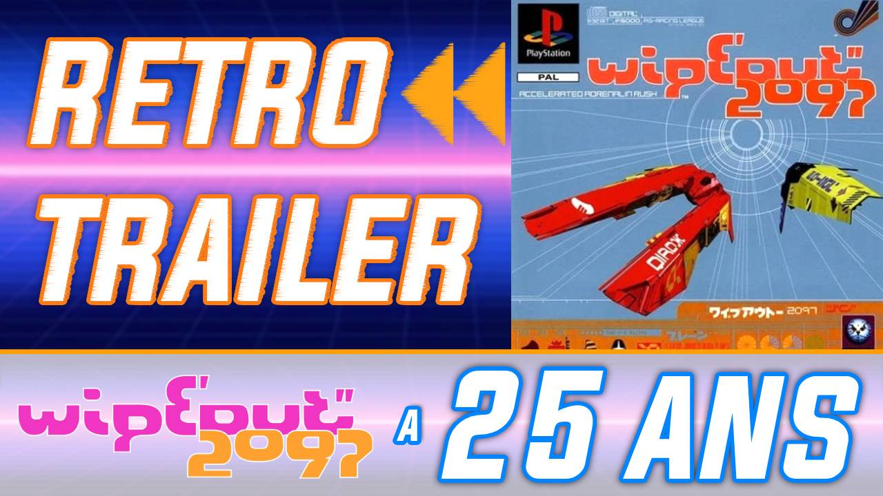 Rétro Trailer : WipEout 2097 a 25 ans ! Intro / Gameplay et l'OST mythique