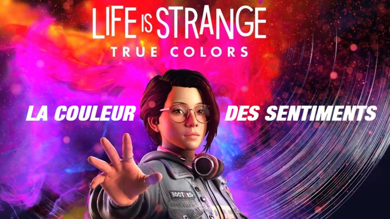 Life Is Strange - True Colors ~  À Fleur de Peau